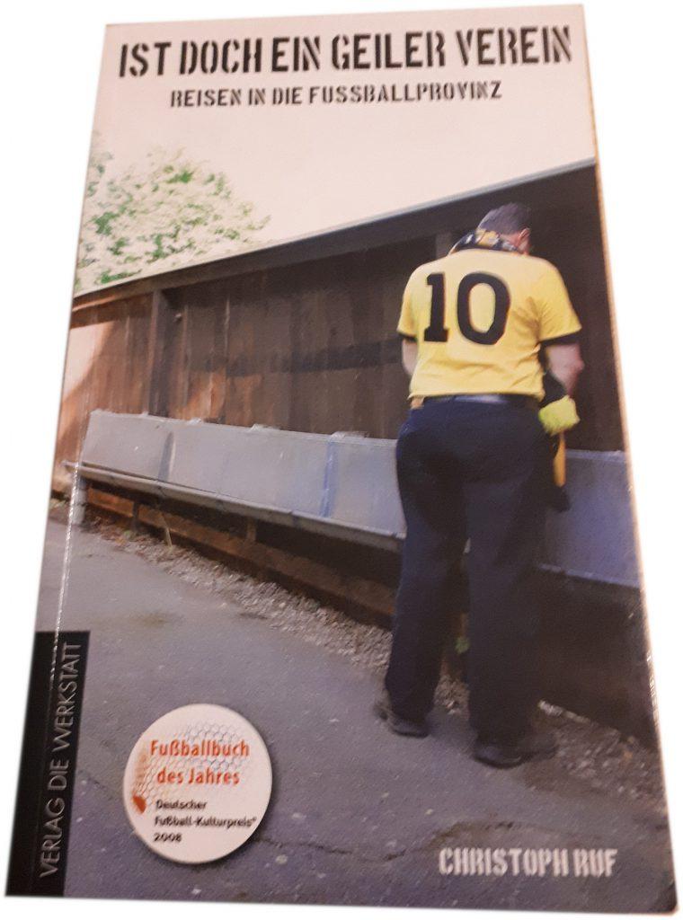 """Fußball-Buch des Jahres 2008: Christoph Rufs """"Ist doch ein geiler Verein"""""""